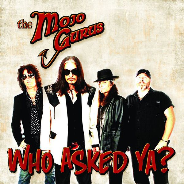 The Mojo Gurus - Who Asked Ya? (2014)