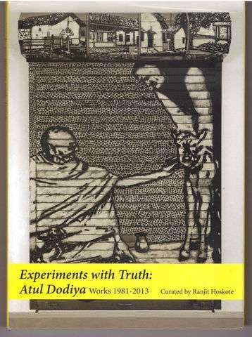 Experiments with Truth: Atul Dodiya Works 1981 - 2013, Atul Dodiya