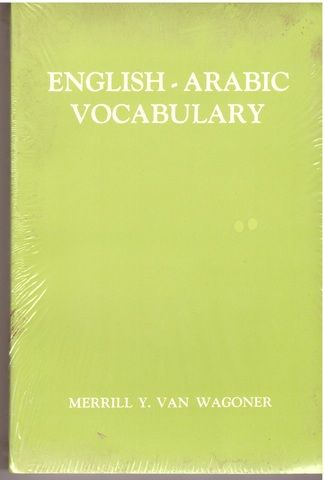 English-Arabic Vocabulary: Student Pronouncing Dictionary, Van Wagoner, Merrill Y.; Wagoner Merrill y Van