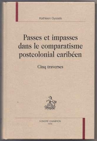 Passes et impasses dans le comparatisme postcolonial caribeen (French Edition)