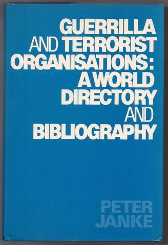 Guerrilla and Terrorist Organizations: A World Directory and Bibliography