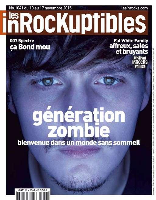 Les Inrockuptibles 1041 - 10 au 17 Novembre 2015