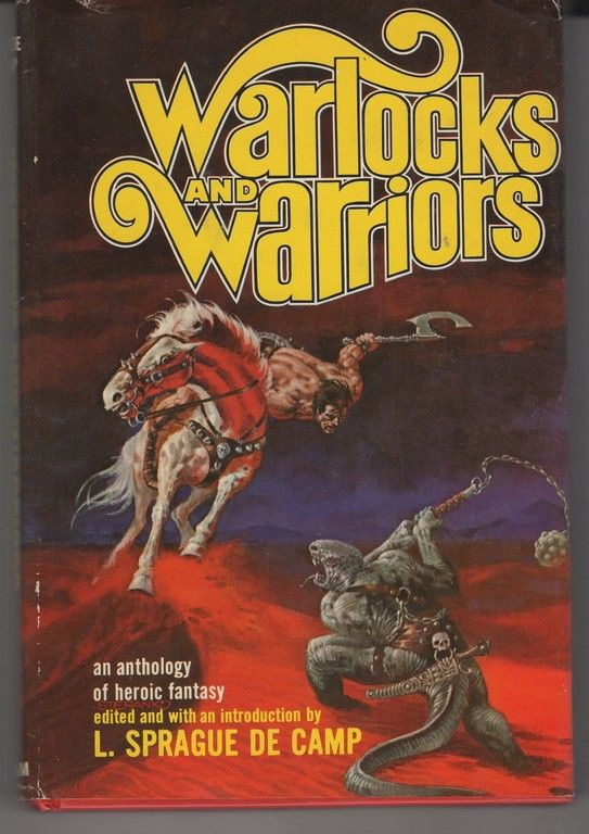 Warlocks and Warriors: An Anthology of Heroic Fantasy, De Camp, L Sprague (ed.)