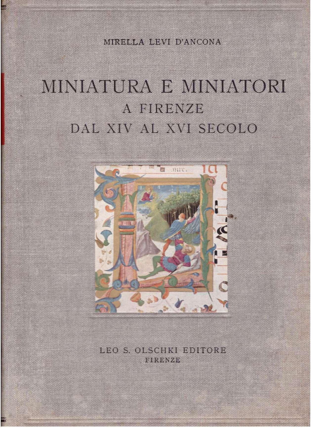 Miniatura e miniatori a Firenze dal XIV al XVI secolo. Documenti per la storia della miniatura con una premessa di Mario Salmi, D'ANCONA, MIRELLA LEVI