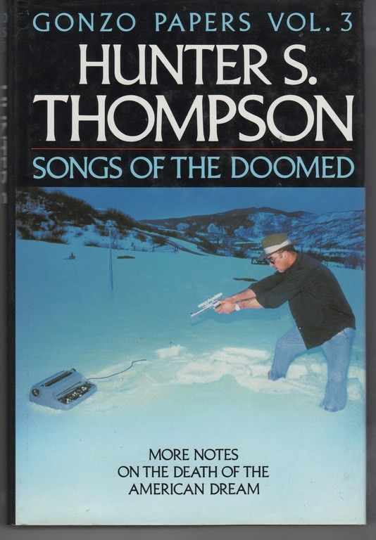 Songs of the Doomed: Gonzo Papers Vol. 3, THOMPSON, Hunter S.