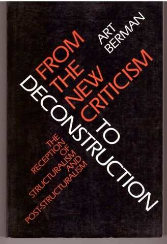 From the New Criticism to Deconstruction: The Reception of Structuralism and Post-Structuralism, Berman, Art