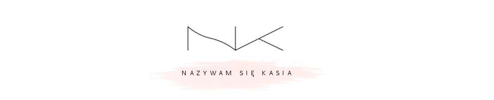 Nazywam się Kasia.