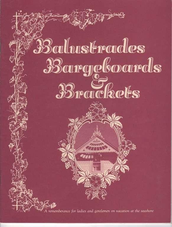 Cape May's Gingerbread: Balustrades, Bargeboards & Brackets, ENCK, Vance C.