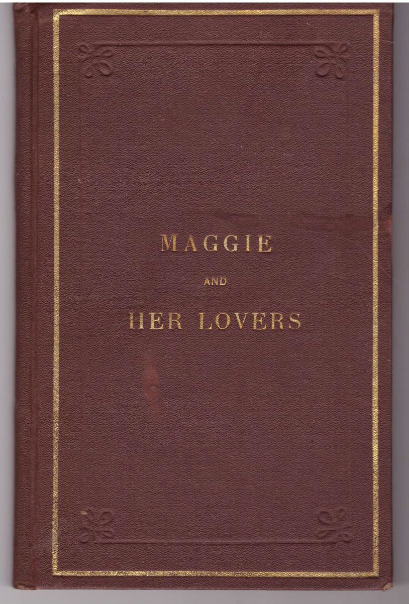Maggie and Her Lovers [Ellen B Hurd], Ellen Balch Hurd