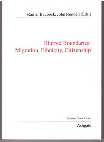 Blurred Boundaries: Migration, Ethnicity, Citizenship (Public Policy and Social Welfare)