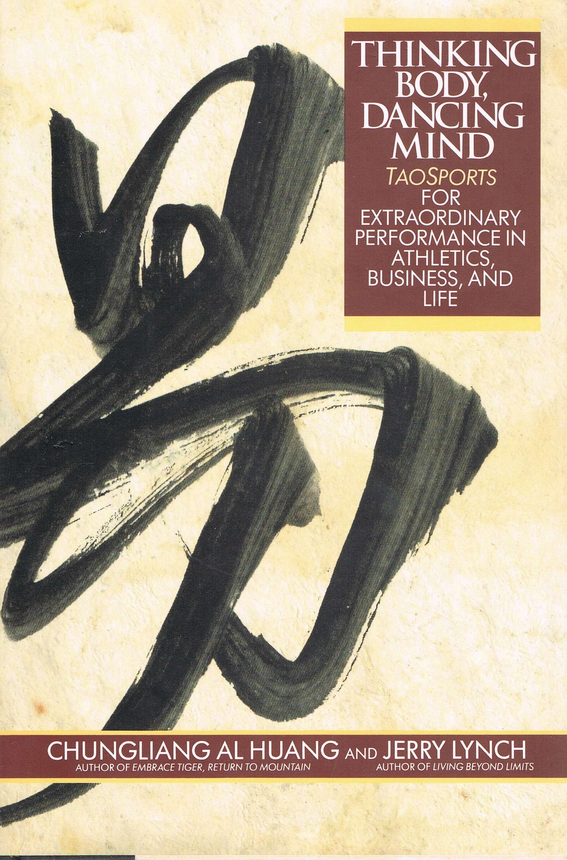 Thinking Body, Dancing Mind, Chungliang Al Huang; Jerry Lynch