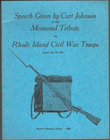Rhode Island Civil War troops: Speech given by Curt Johnson at the Memorial Tribute, Warwick City Hall May 26, 1985, Johnson, Curt