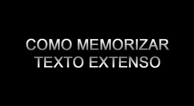 Como memorizar texto extenso