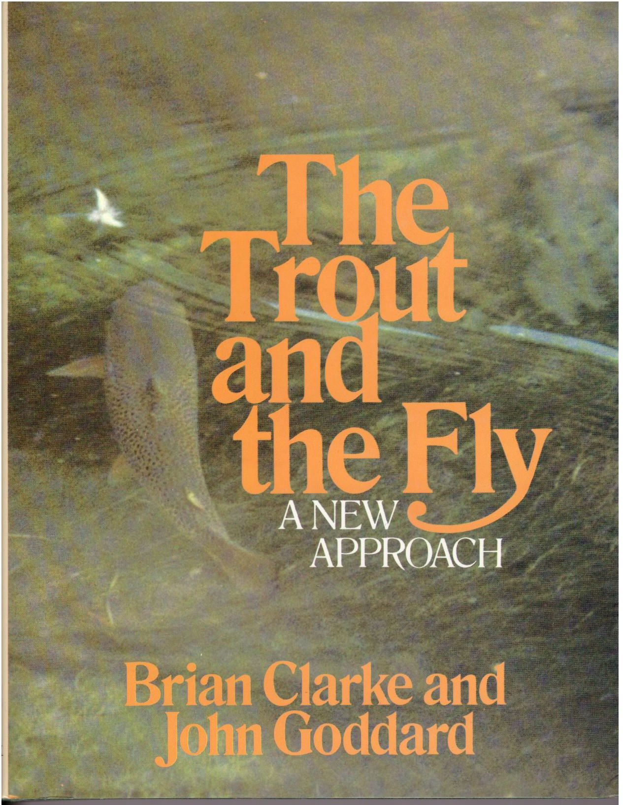 The Trout and the Fly (Fishing), Goddard, John; Clarke, Brian