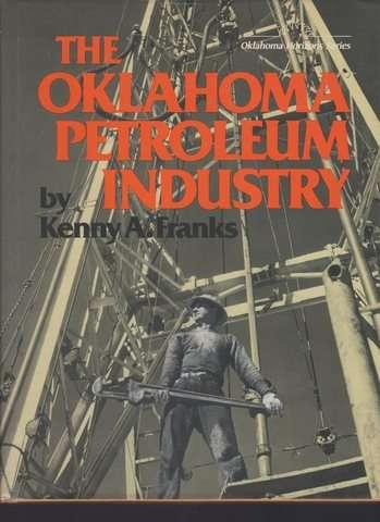 The Oklahoma Petroleum Industry (Oklahoma horizons series), Franks, Kenny Arthur