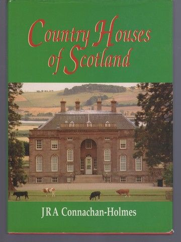 Country Houses of Scotland, Connachan-Holmes, John