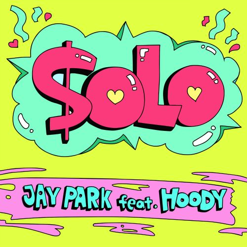 Jay Park - Solo Feat. Hoody K2Ost free mp3 download korean song kpop kdrama ost lyric 320 kbps