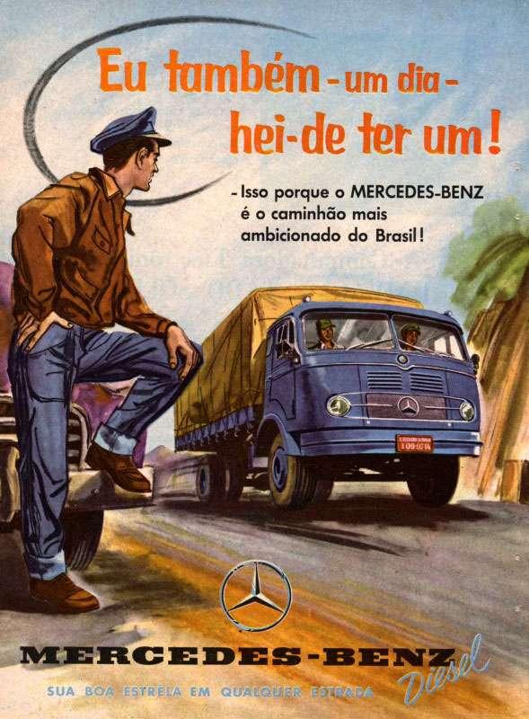 """""""Eu também um dia hei de ter um!"""" Isso porque o Mercedes-Benz é o caminhão mais ambicionado do Brasil! Mercedes-Benz Diesel. Sua boa estrela em qualquer estrada."""