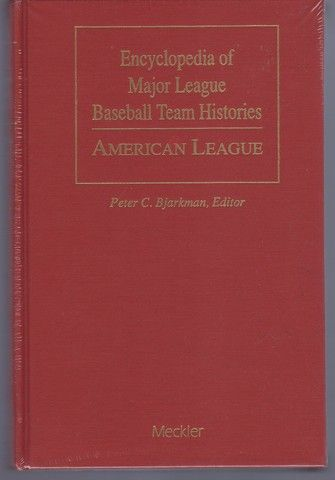 Encyclopedia of Major League Baseball Team Histories: American League (Baseball and American Society Series)