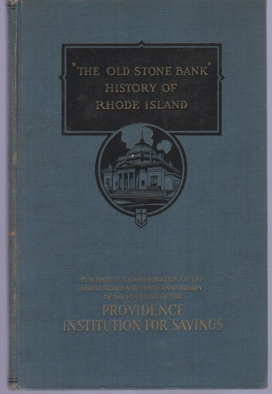 The Old Stone Bank History of Rhode Island, (RI)
