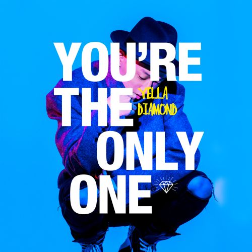 Yella Diamond - You're The Only One