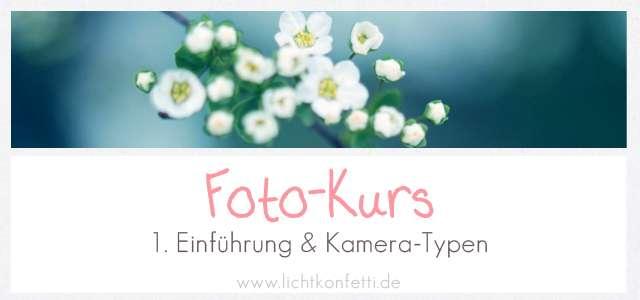 Foto-Kurs – Teil 1 - Einführung & Kamera-Typen