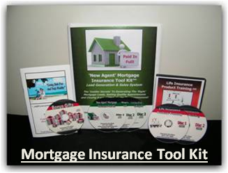 Mortgage Insurance Sales Tool Kit... Click Here For The Complete Details