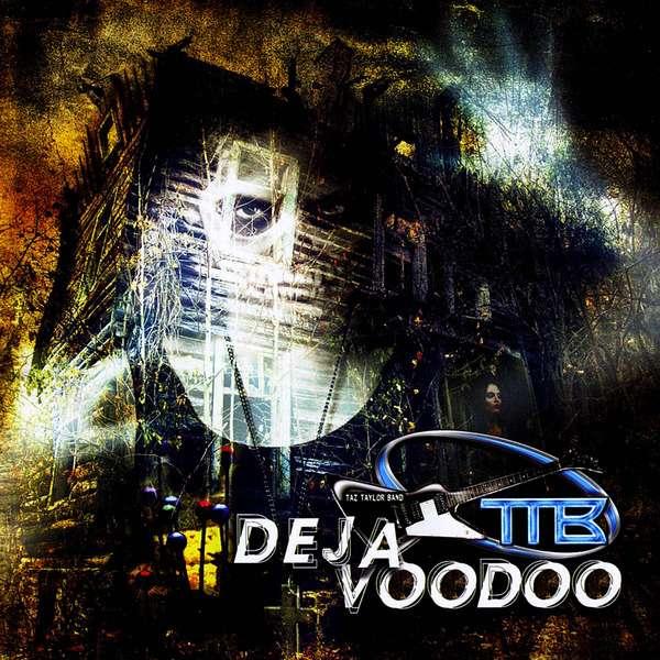 Taz Taylor Band - Deja Voodoo (2014)