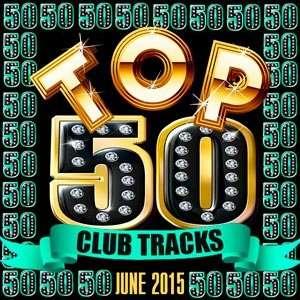 Top 50 Club Tracks - June 2015 Mp3 indir
