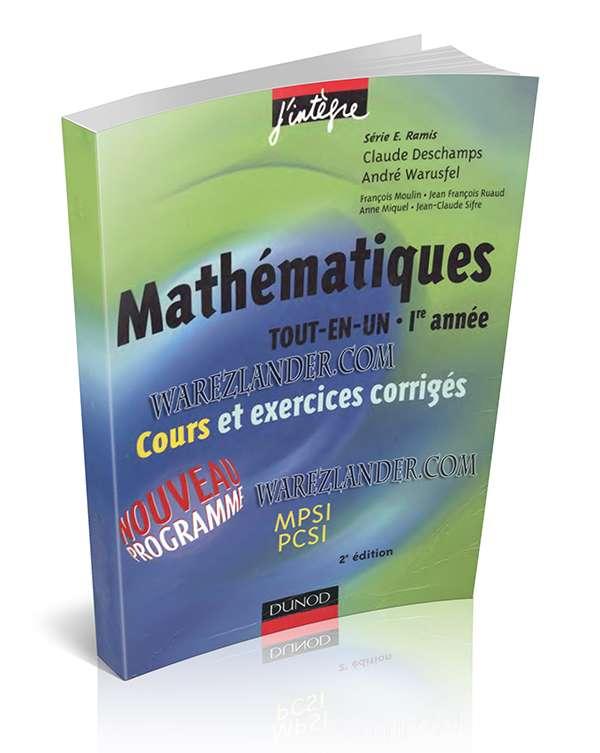 Mathématiques tout-en-un  1ère année MPSI-PCSI cours et exercices corrigés (2e édition)
