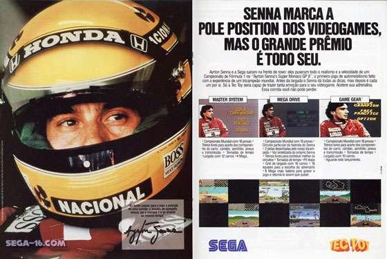 """""""Eu tentei passar para o jogo a emoção de urna corrida: o desafio de competir. vencer, ser o número 1 e se divertir ao mesmo tempo"""" SENNA MARCA A POLE POSITION DOS VIDEOGAMES, MAS O GRANDE PRÊMIO É TODO SEU. Ayrton Senna e a Sega sairam na frente de novo: eles puseram todo o realismo e a velocidade de um Campeonato de Fórmula 1 no """"Ayrton Senna Super Monaco GP II"""", o primeiro jogo de automobilismo feito com a experiência de um tricampeão mundial. Antes da largada o Senna dá todas as dicas, mas depois é cada um por si. Só a Tec Toy seria capaz de trazer tanta emoção para o seu videogame. Acelere sua adrenalina. Essa corrida você não pode perder fa"""""""" -7 MASTER SYSTEM 5 vil r) flpfJQJ Piltán MEGA DRIVE rOlfCE X PatI .,OPTIOM • Campeonato Mundial com 16 provas • Treinos livres para acerto dos componen-tes do carro: câmbio, aerofolio, pneus e transmissão Tomadas de tempo .Largada com 12 carros .4 Mega. SEGA • Campeonato Mundial com 16 provas • Circuito particular da fazenda do Senna • 2 pistas desenhadas pelo nosso tricam-peão • Voz sintetizada do próprio Senna • Treinos Livres para conhecer melhor os circuitos • Tomadas de tempo • Pit stops • Grid de largada com 16 carros • 16 equipes para a escolha do adversário • 8 Mega mais bateria para gravar o jogo e retomá-lo assim que quiser • Campeonato Mundial com 16 provas • Treinos livres para acerto dos componen-tes do carro: câmbio, aerofólio, pneus e transmissão • Tomadas de tempo • Largada com 10 carros. • Aguarde este lançamento."""