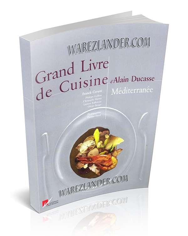 Grand livre de cuisine d 39 alain ducasse m diterran e for Alain ducasse grand livre de cuisine