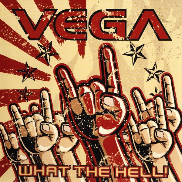 Vega - What The Hell! (Frontiers Re-issue) (2014)