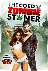 Người Đẹp Và Zombie - The Coed And The Zombie Stoner