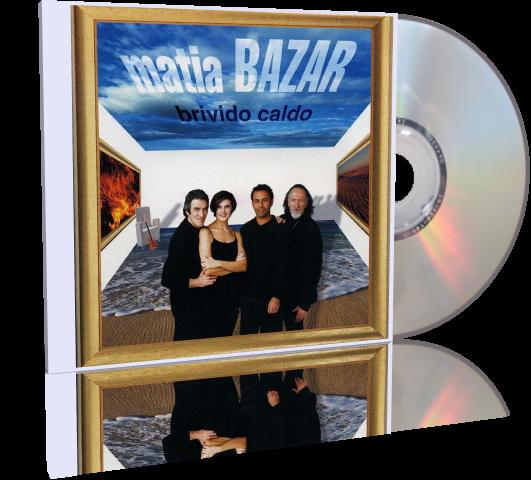 Matia Bazar - Brivido Caldo (2000)