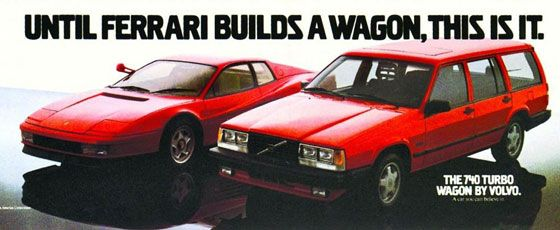 Until Ferrari builds a wagon, this is it. The 740 Turbo Wagon by Volvo. A car you can believe in.