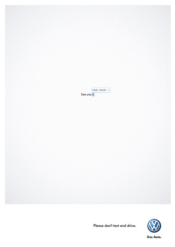 See you n... (now, never). Please don't text and drive. Volkswagen. Das Auto.