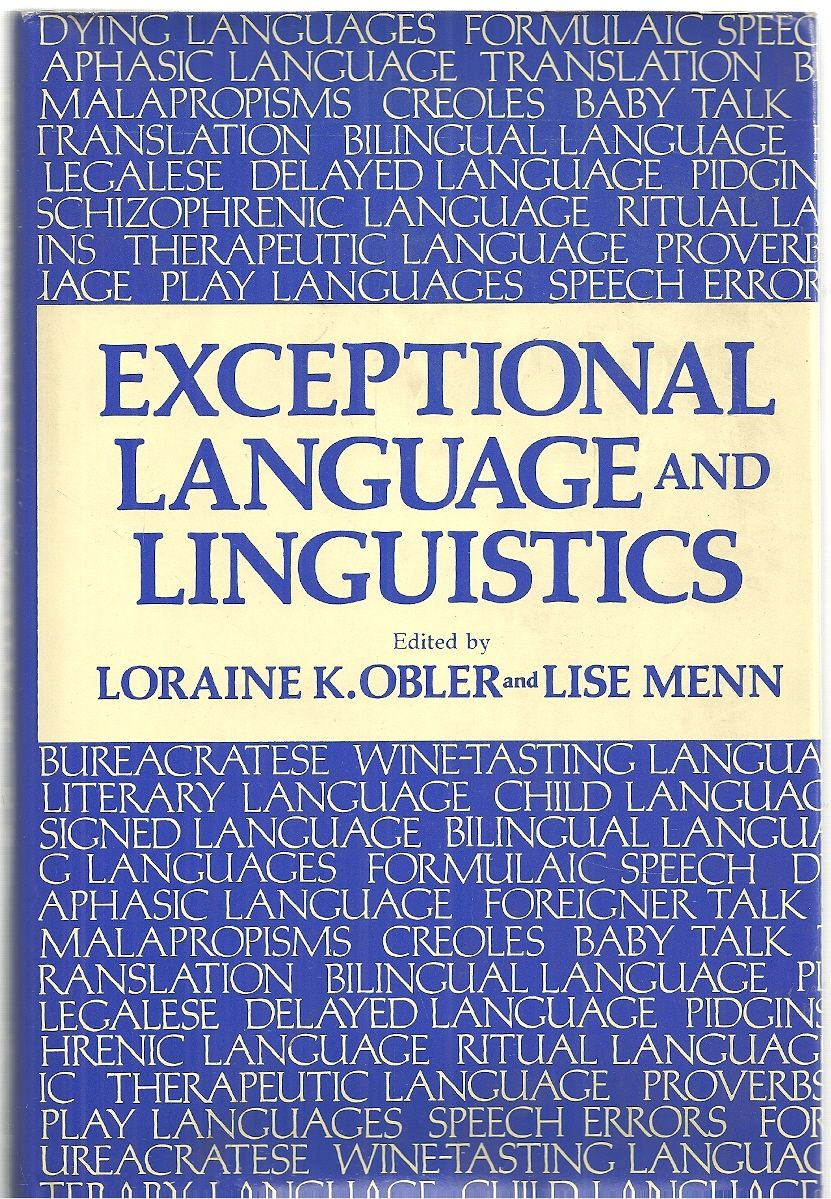 Exceptional Language and Linguistics (Perspectives in Neurolinguistics, Neuropsychology, and Psycholinguistics)