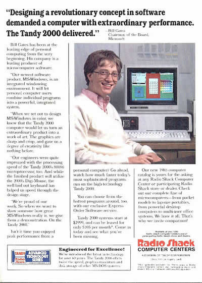 """Designing a revolutionary concept in software demanded a computer with extraordinary performance. The Radio Shack Tandy 2000 delivered."" Bill Gates."