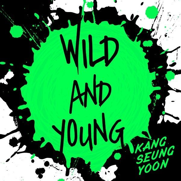 [Single] Kang Seung Yoon - Wild And Young (MP3)