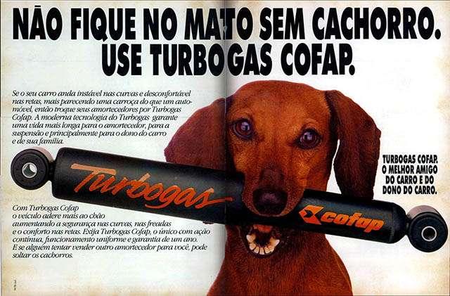 Não fique no mato sem cachorro. Use Turbogas Cofap. O melhor amigo do carro e do dono do carro.