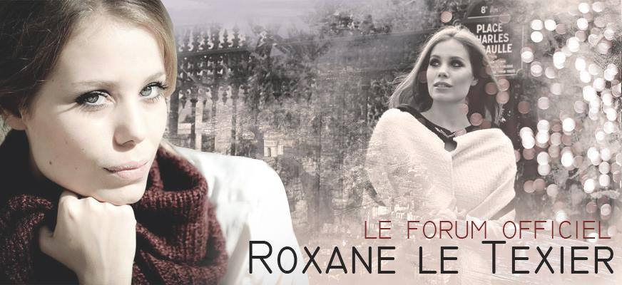 Roxane Le Texier, le forum Officiel