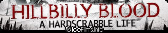 Hillbilly Blood: A Hardscrabble Life (3-D)