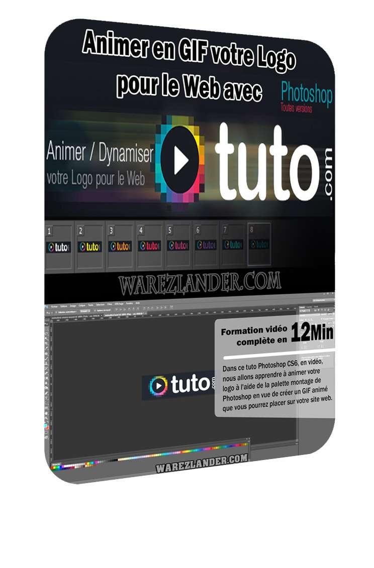 tuto animer en gif votre logo pour le web avec photoshop cs6 warezlander. Black Bedroom Furniture Sets. Home Design Ideas