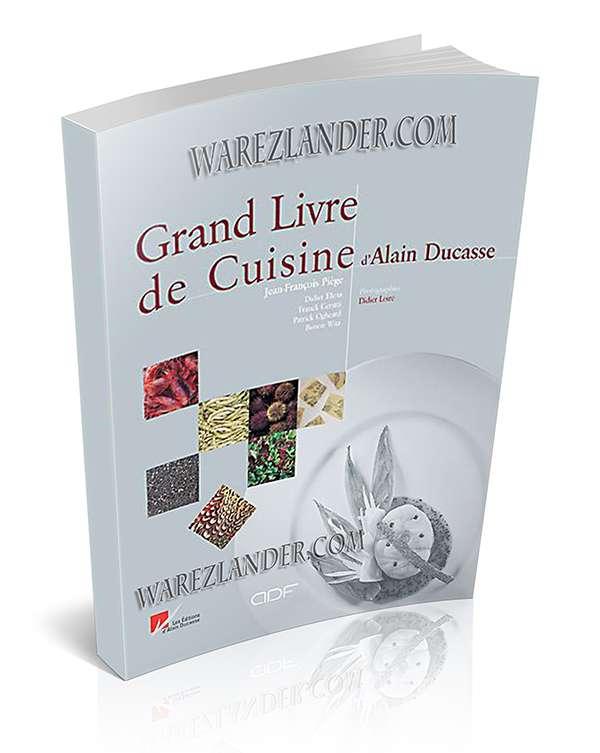 Grand livre de cuisine d 39 alain ducasse warezlander for Alain ducasse grand livre de cuisine