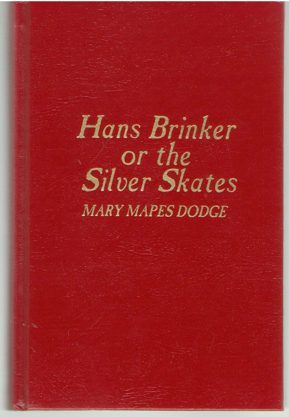 Hans Brinker, or the Silver Skates, Dodge, Mary Mapes