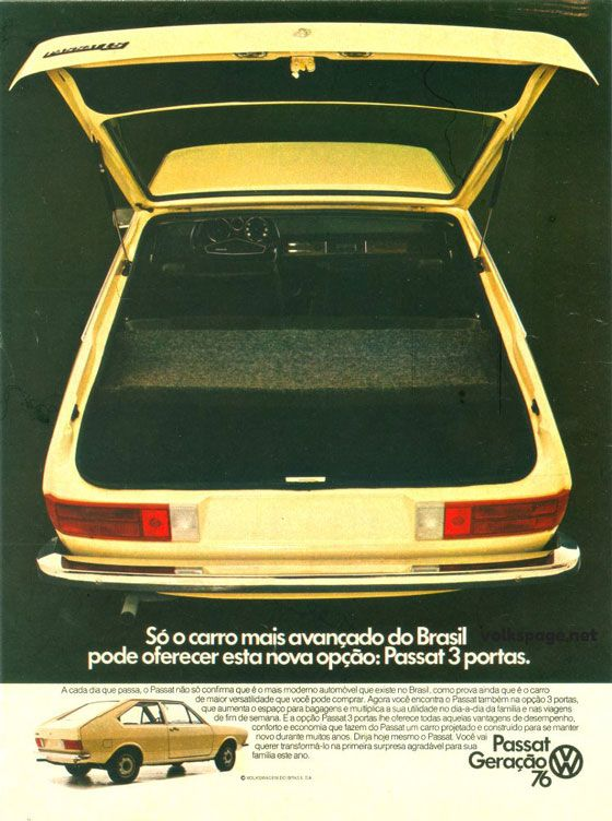 Só o carro mais avançado do Brasil pode oferecer esta nova opção: Passat 3 portas. Volswagen Passat Geração 1976.