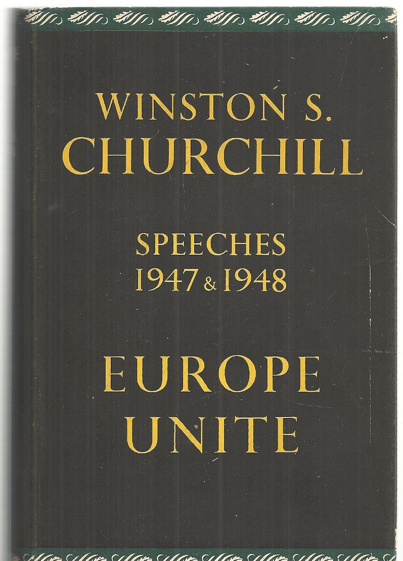 Europe Unite: Speeches 1947 and 1949, Churchill, Winston S.; Churchill, Randolph S., ed.