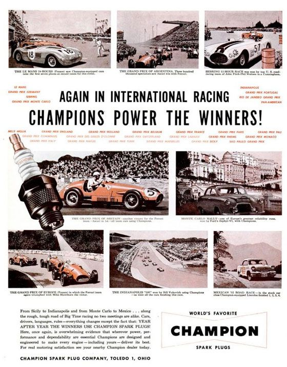 Again in international racing, Champions power the winners! Champion Spark Plugs