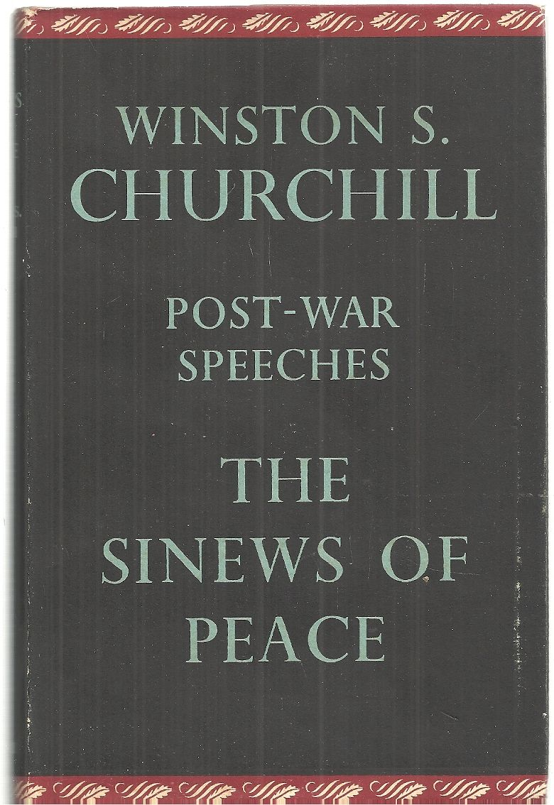 The sinews of peace: post-war speeches, CHURCHILL, Winston S.